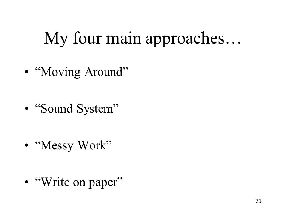 My four main approaches…