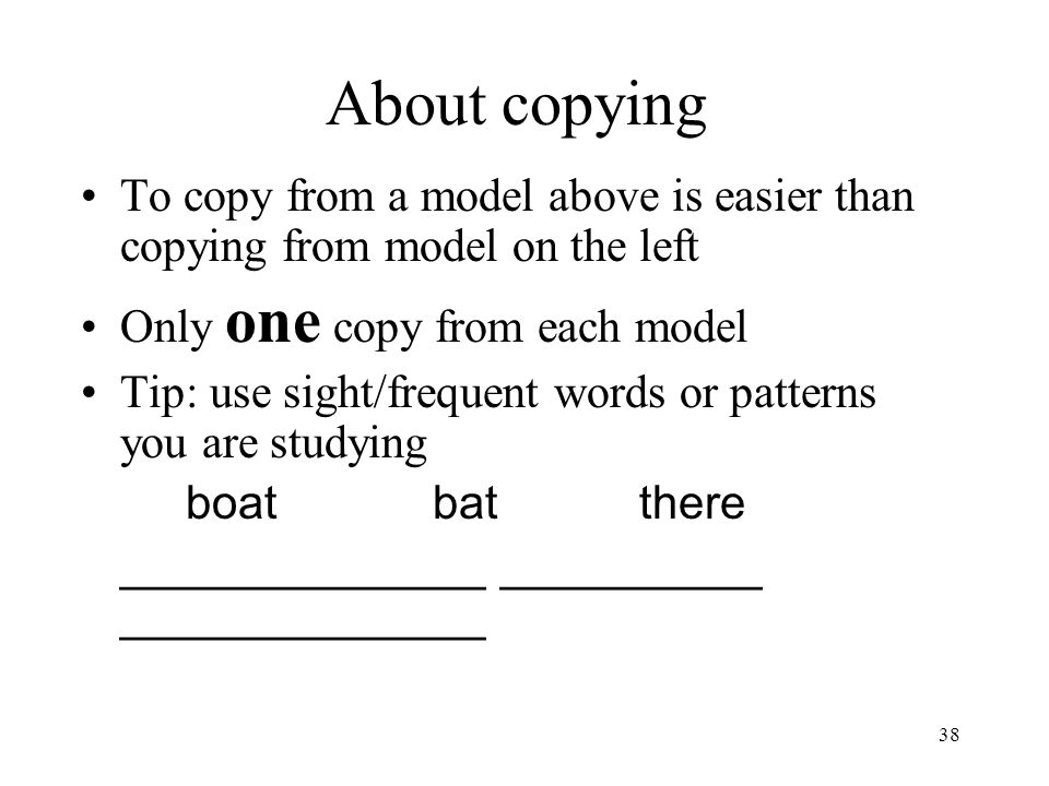 About copying To copy from a model above is easier than copying from model on the left. Only one copy from each model.