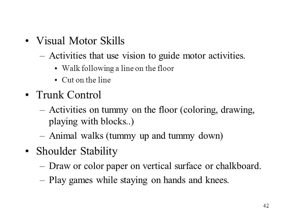 Visual Motor Skills Trunk Control Shoulder Stability