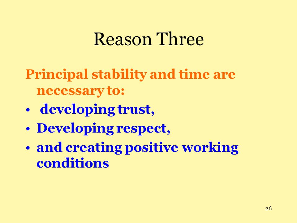 Reason Three Principal stability and time are necessary to: