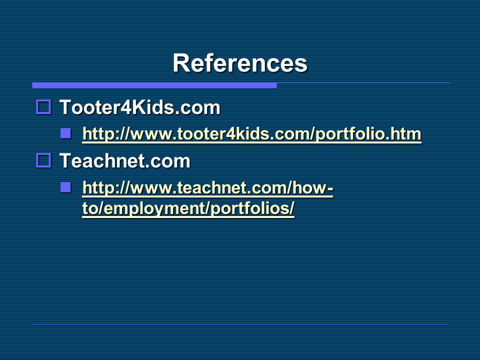 References Tooter4Kids.com Teachnet.com