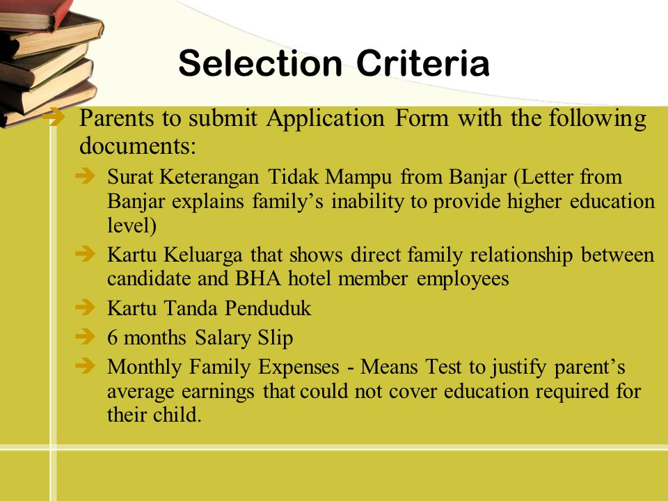 Selection Criteria Parents to submit Application Form with the following documents: