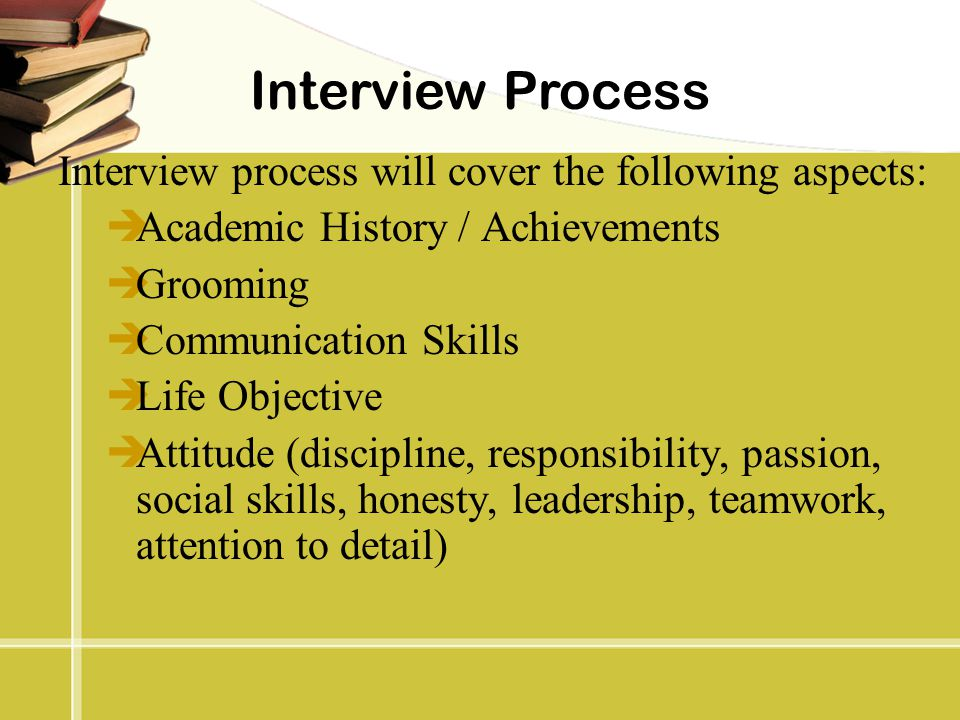 Interview Process Interview process will cover the following aspects: