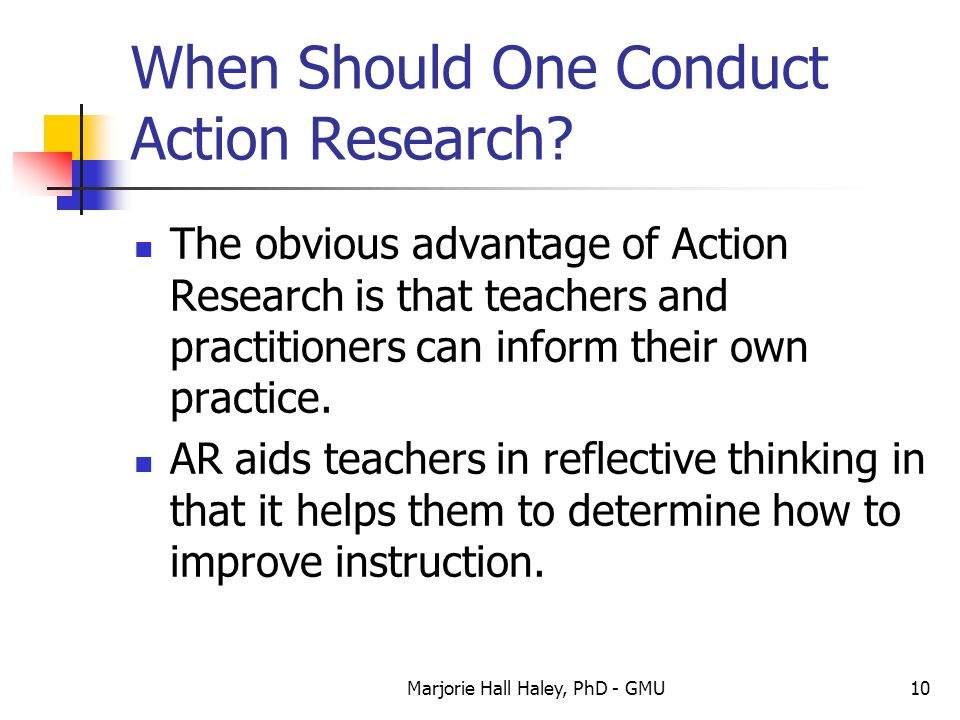 When Should One Conduct Action Research
