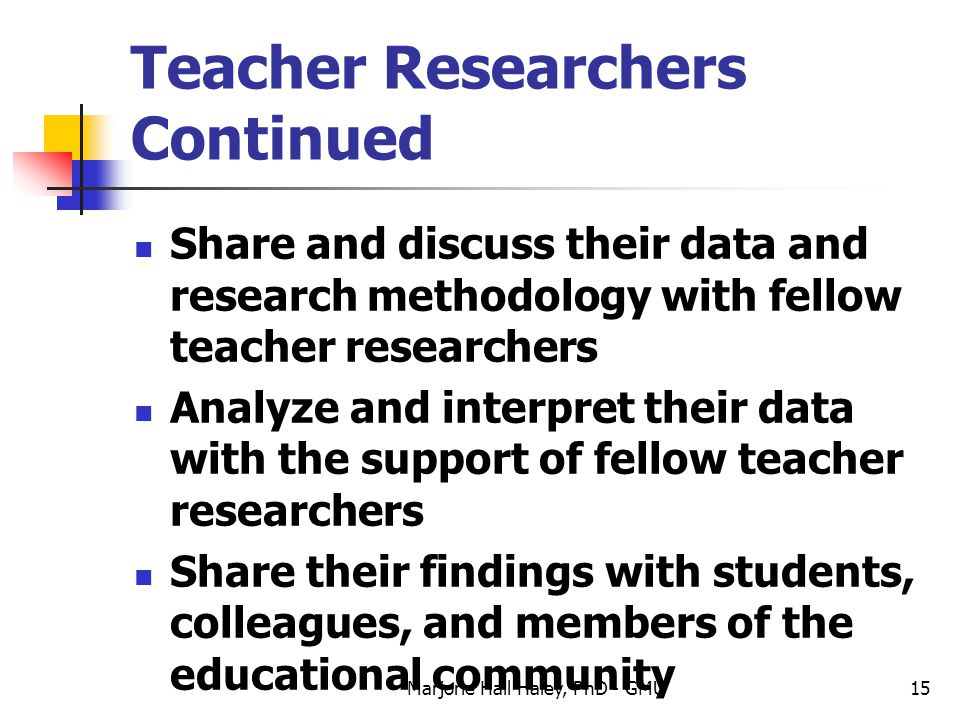 Teacher Researchers Continued
