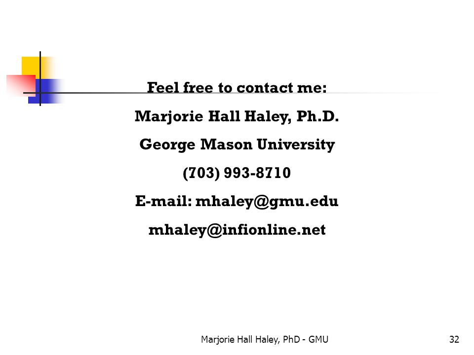 Feel free to contact me: Marjorie Hall Haley, Ph.D.