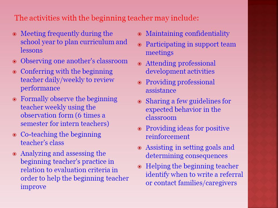 The activities with the beginning teacher may include: