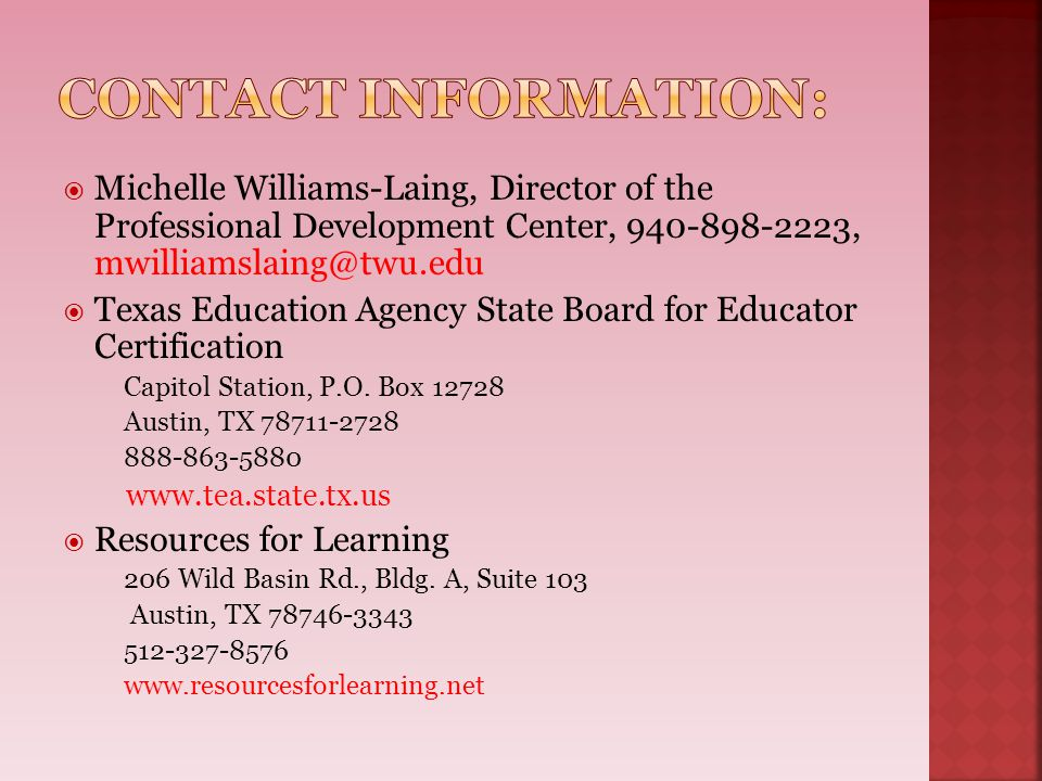 Contact information: Michelle Williams-Laing, Director of the Professional Development Center, 940-898-2223, mwilliamslaing@twu.edu.