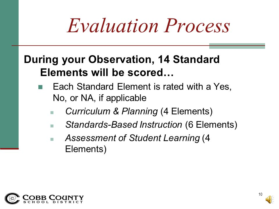 Evaluation Process During your Observation, 14 Standard Elements will be scored… Each Standard Element is rated with a Yes, No, or NA, if applicable.