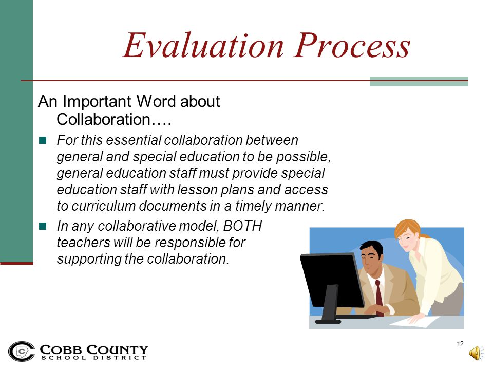 Evaluation Process An Important Word about Collaboration….