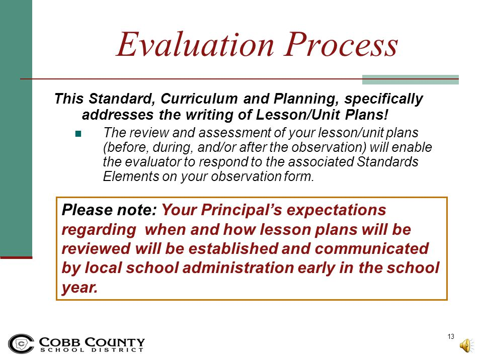 Evaluation Process This Standard, Curriculum and Planning, specifically addresses the writing of Lesson/Unit Plans!