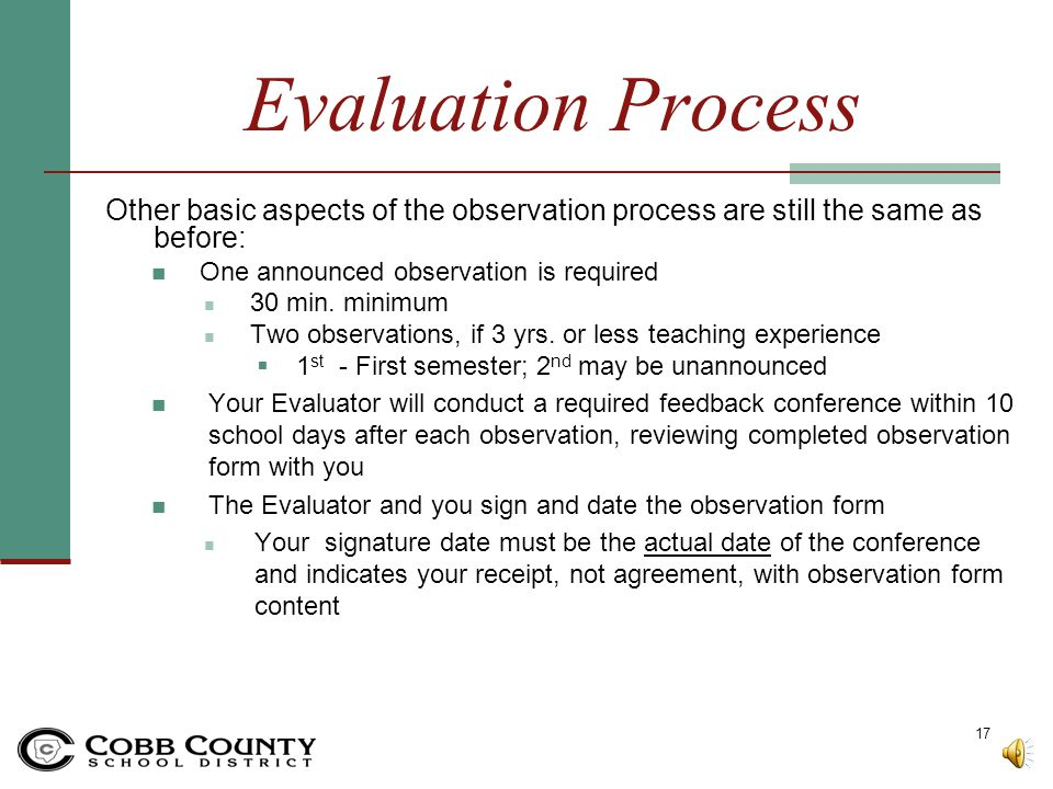 Evaluation Process Other basic aspects of the observation process are still the same as before: One announced observation is required.