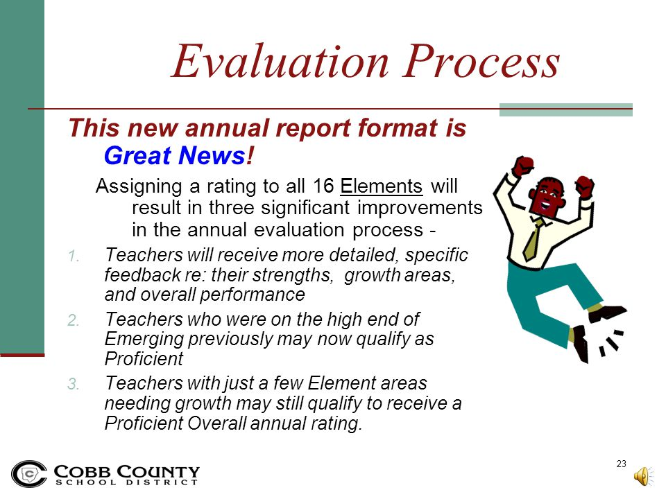 Evaluation Process This new annual report format is Great News!