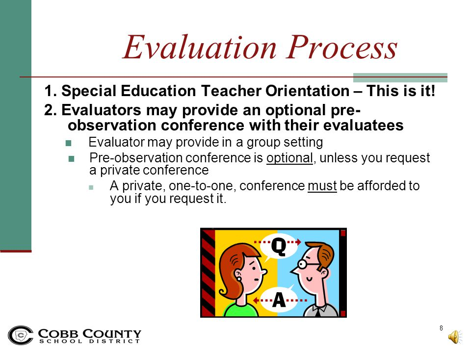 Evaluation Process 1. Special Education Teacher Orientation – This is it!