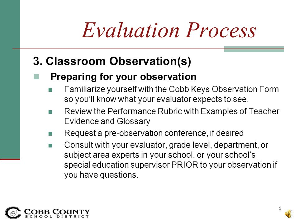 Evaluation Process 3. Classroom Observation(s)