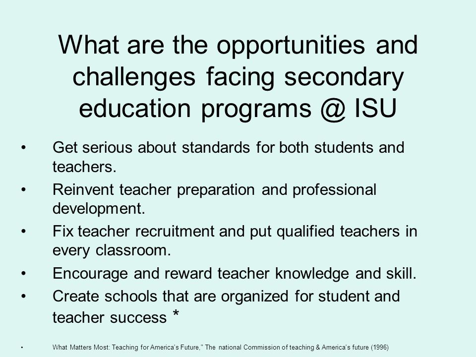 What are the opportunities and challenges facing secondary education programs @ ISU