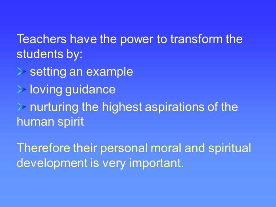 Teachers have the power to transform the students by: