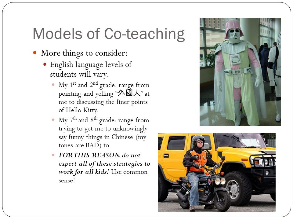Models of Co-teaching More things to consider: