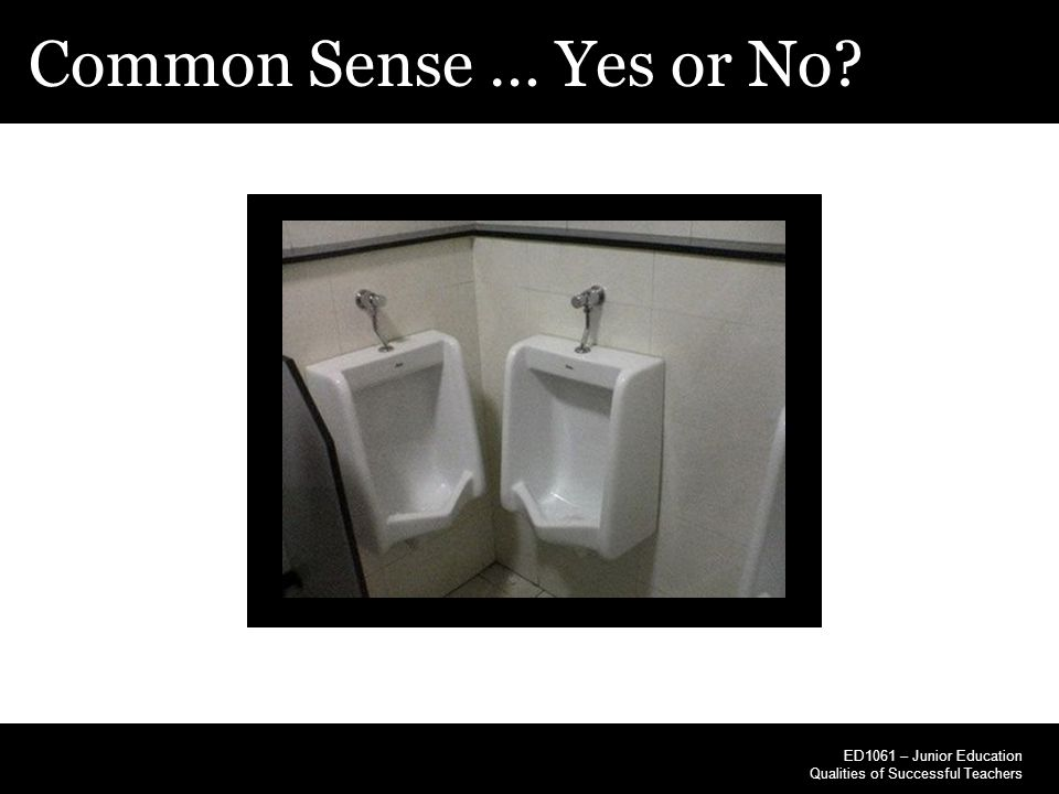 Common Sense … Yes or No.