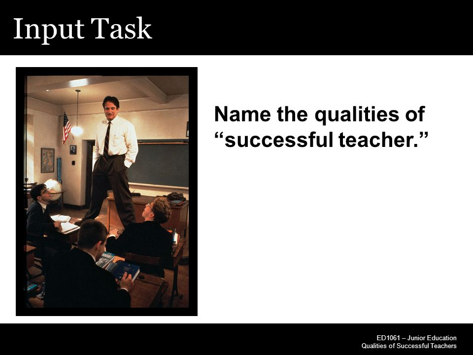 Input Task Name the qualities of successful teacher.