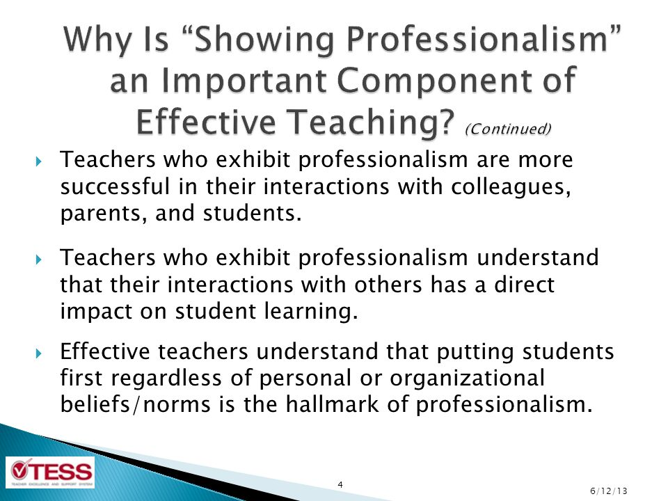 Why Is Showing Professionalism an Important Component of Effective Teaching (Continued)