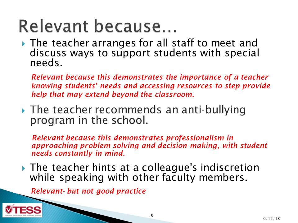 Relevant because… The teacher arranges for all staff to meet and discuss ways to support students with special needs.