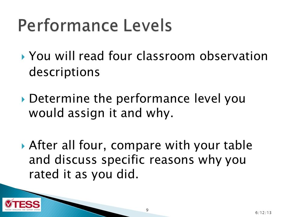 Performance Levels You will read four classroom observation