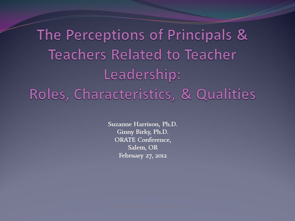The Perceptions of Principals & Teachers Related to Teacher Leadership: Roles, Characteristics, & Qualities