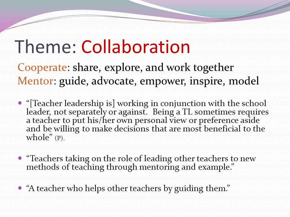 Theme: Collaboration Cooperate: share, explore, and work together