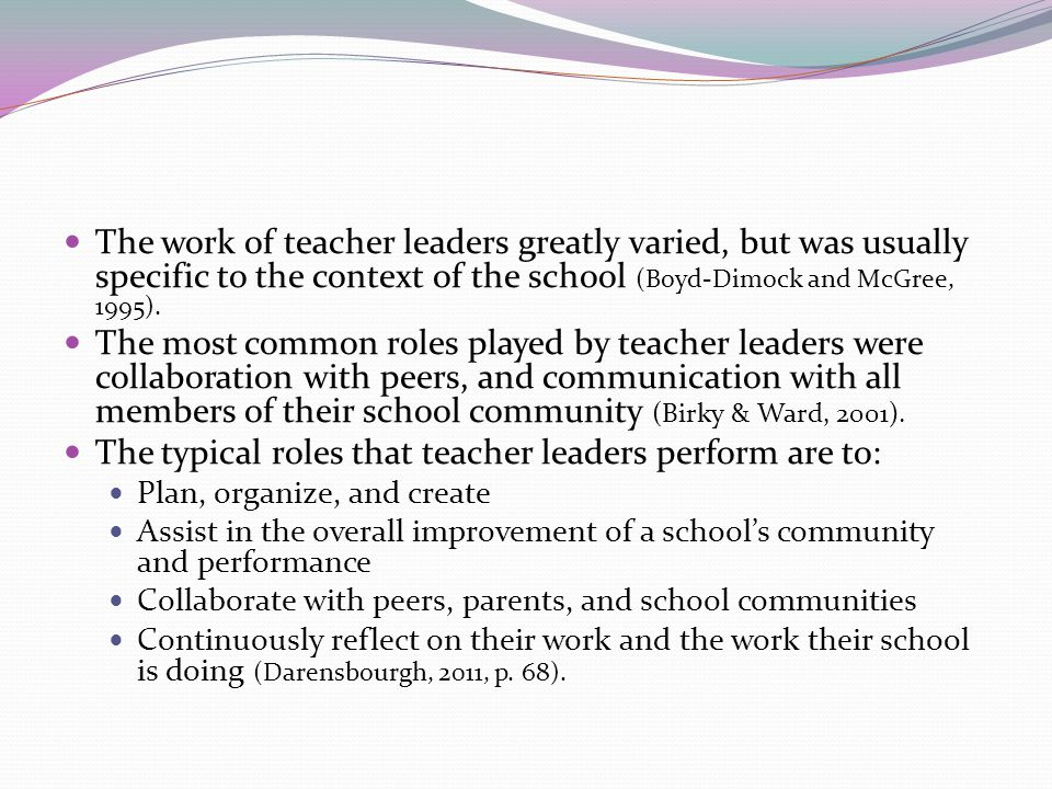 The typical roles that teacher leaders perform are to: