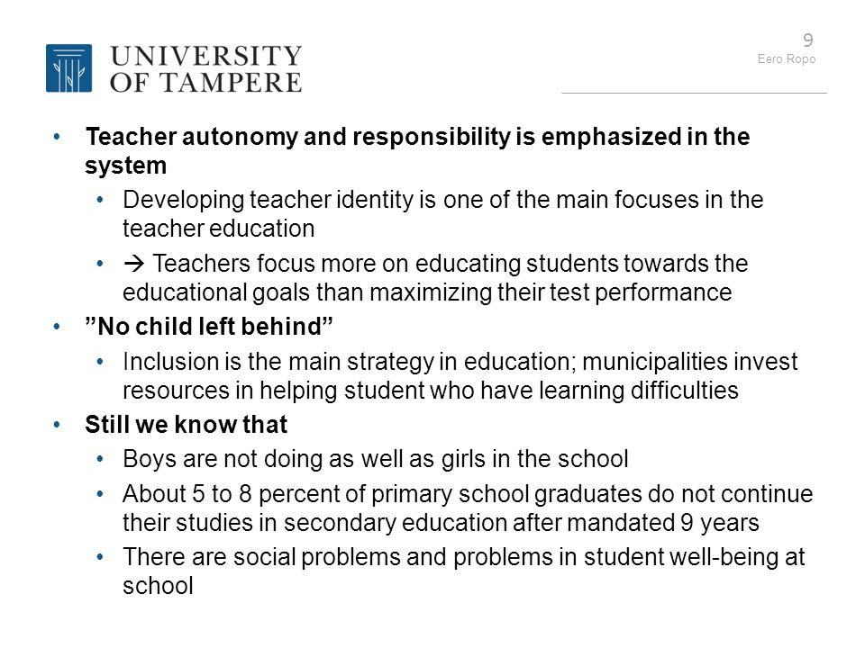 Teacher autonomy and responsibility is emphasized in the system
