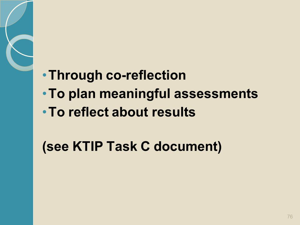 Example Through co-reflection. To plan meaningful assessments.