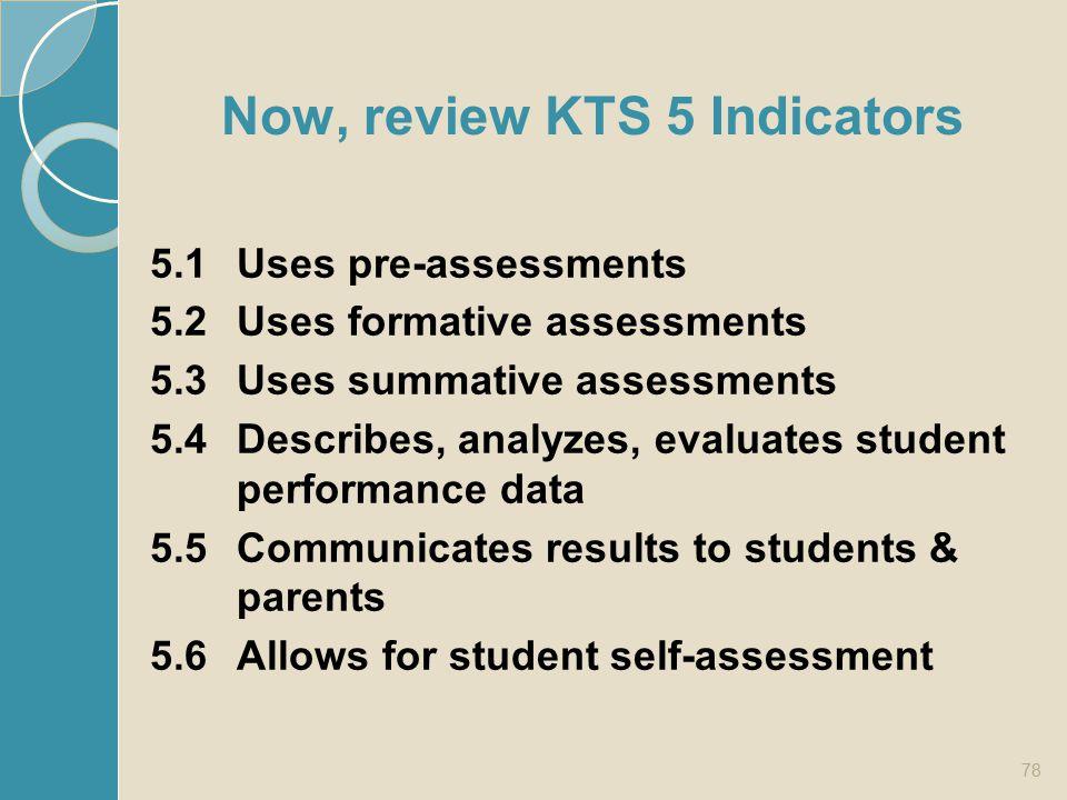 Now, review KTS 5 Indicators