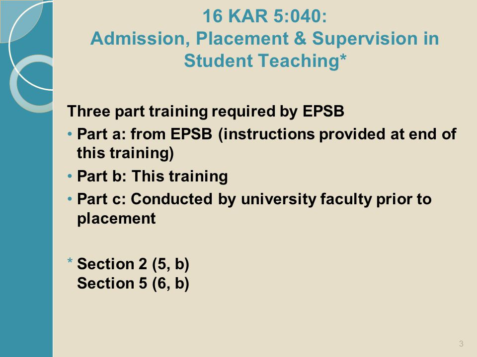 16 KAR 5:040: Admission, Placement & Supervision in Student Teaching*