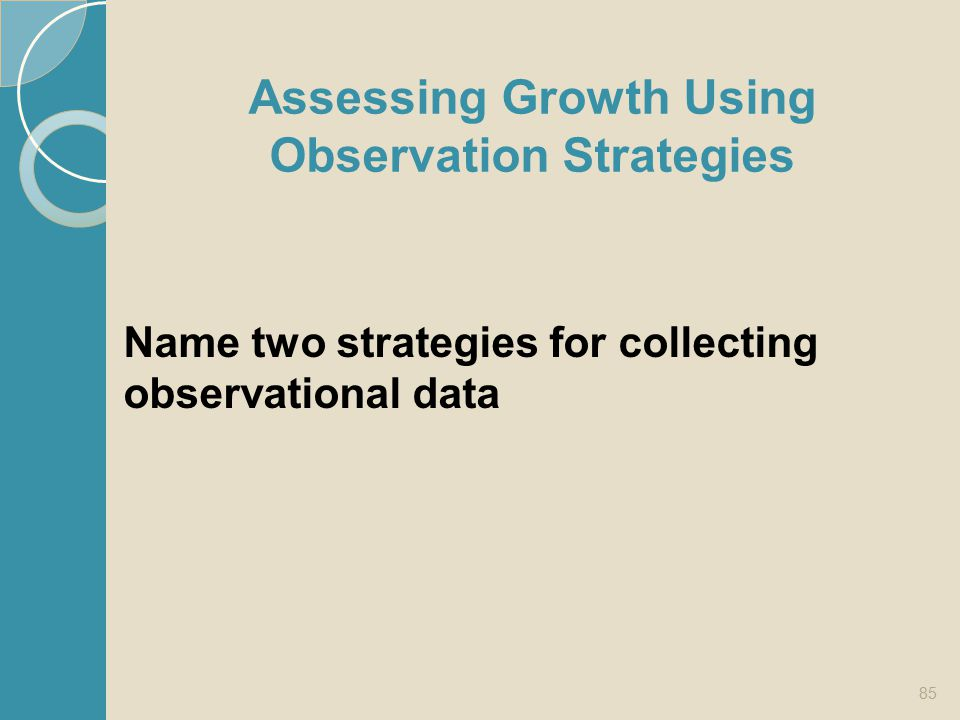 Assessing Growth Using Observation Strategies