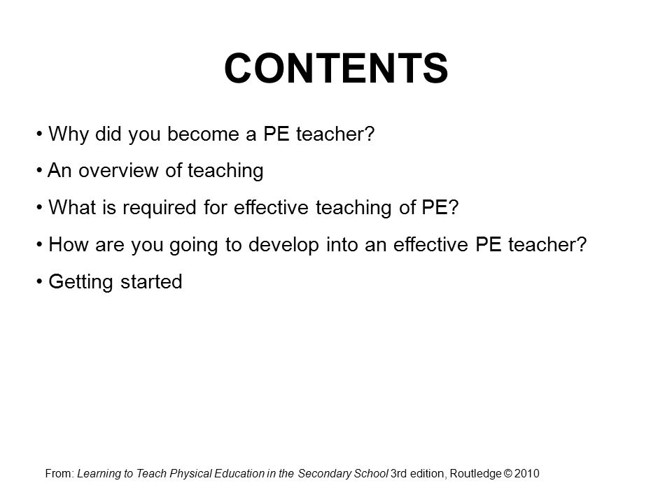 CONTENTS Why did you become a PE teacher An overview of teaching