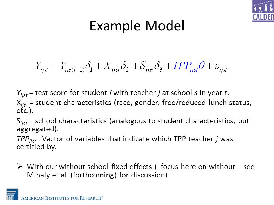Example Model Yijst = test score for student i with teacher j at school s in year t.