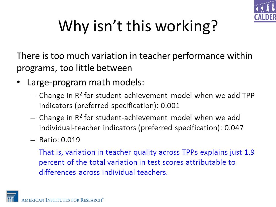 Why isn't this working There is too much variation in teacher performance within programs, too little between.