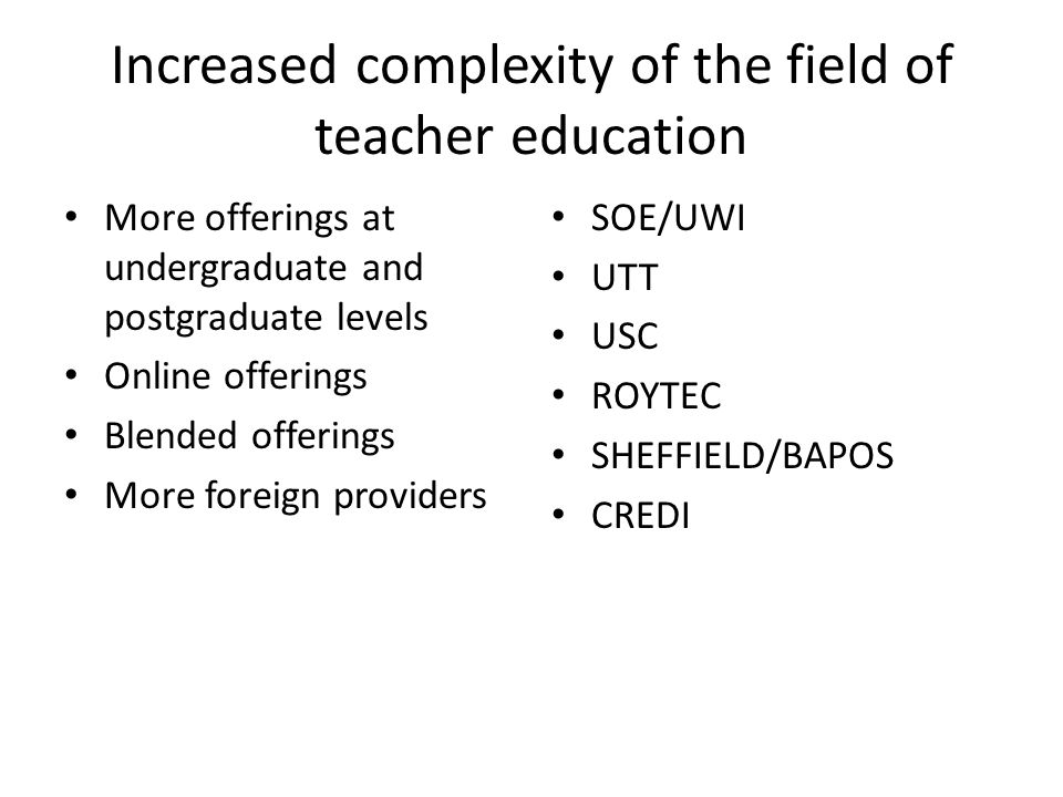 Increased complexity of the field of teacher education