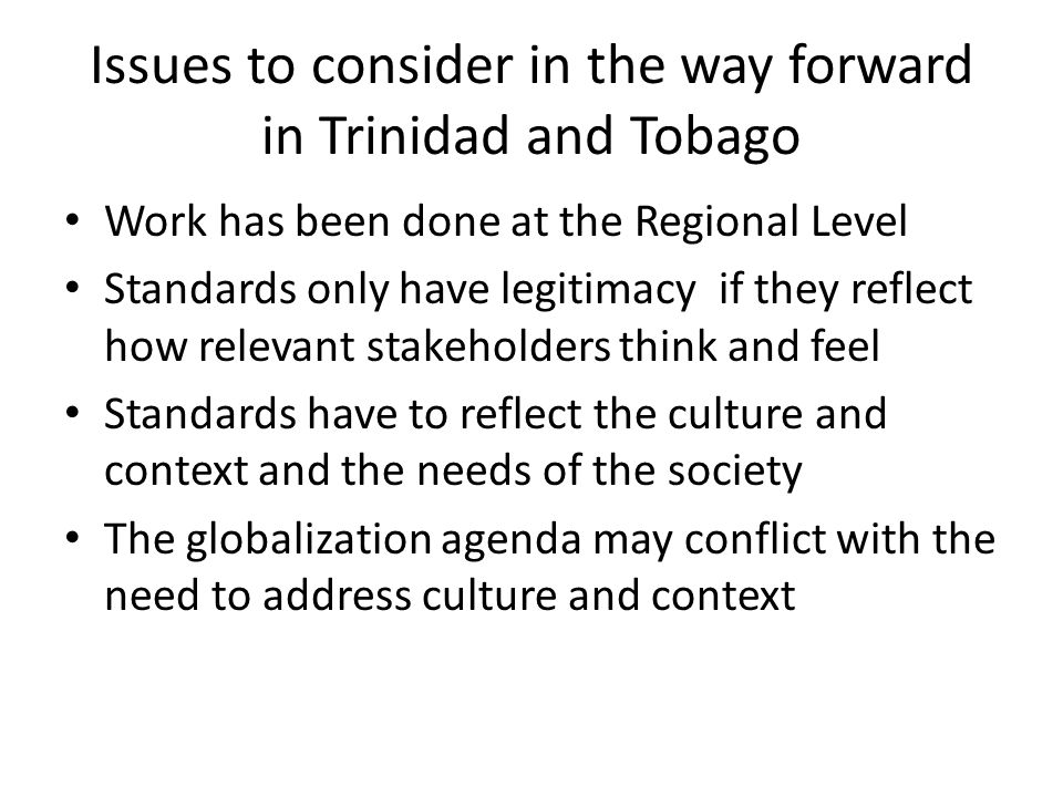 Issues to consider in the way forward in Trinidad and Tobago