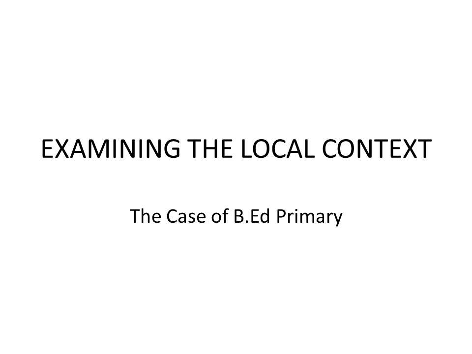 EXAMINING THE LOCAL CONTEXT