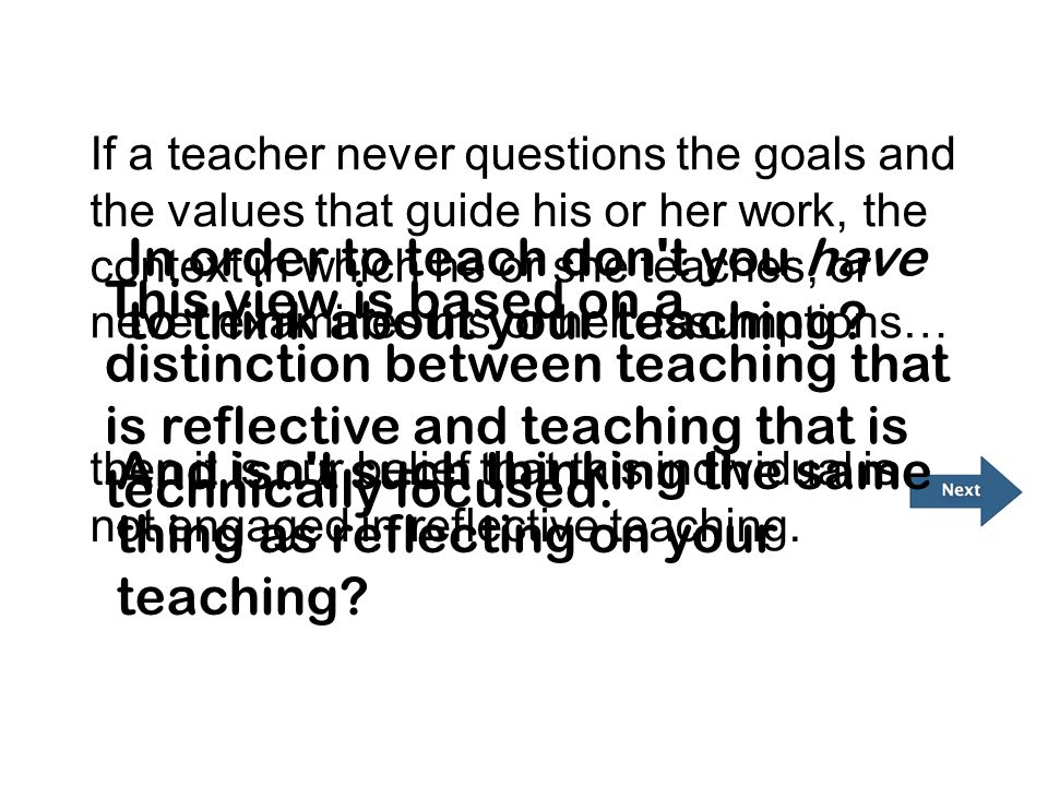 In order to teach don t you have to think about your teaching