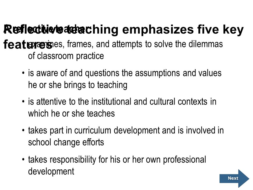 Reflective teaching emphasizes five key features