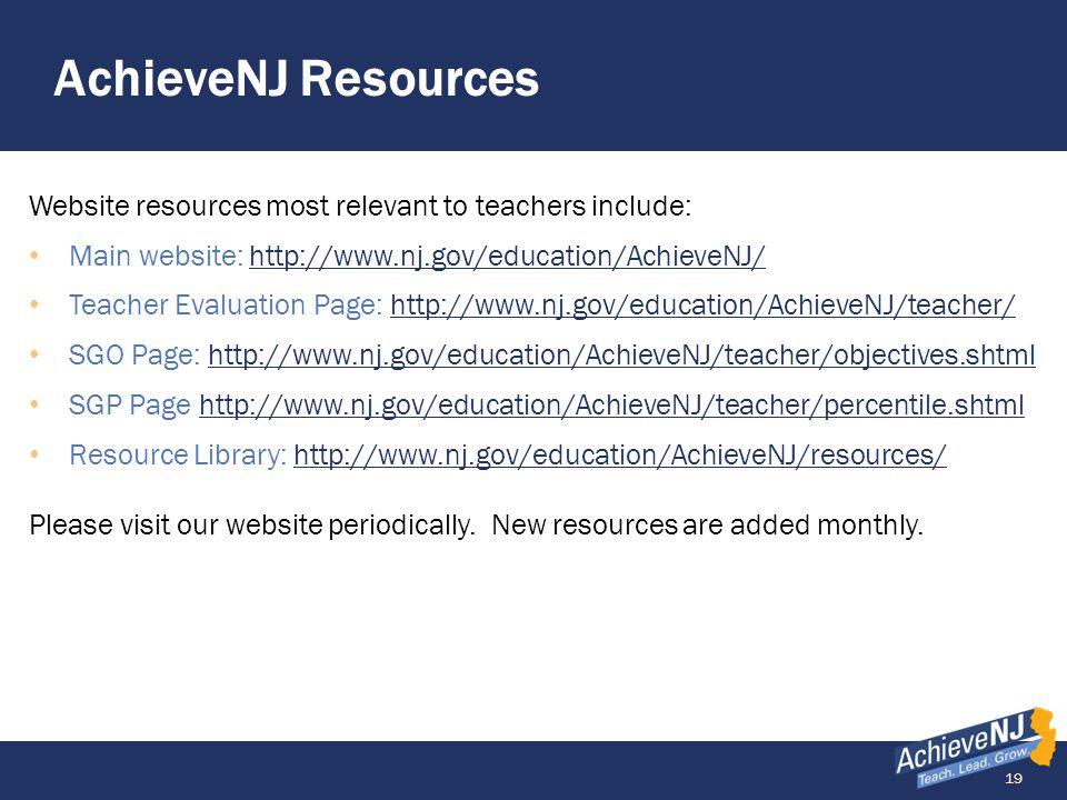 AchieveNJ Resources Website resources most relevant to teachers include: Main website: http://www.nj.gov/education/AchieveNJ/