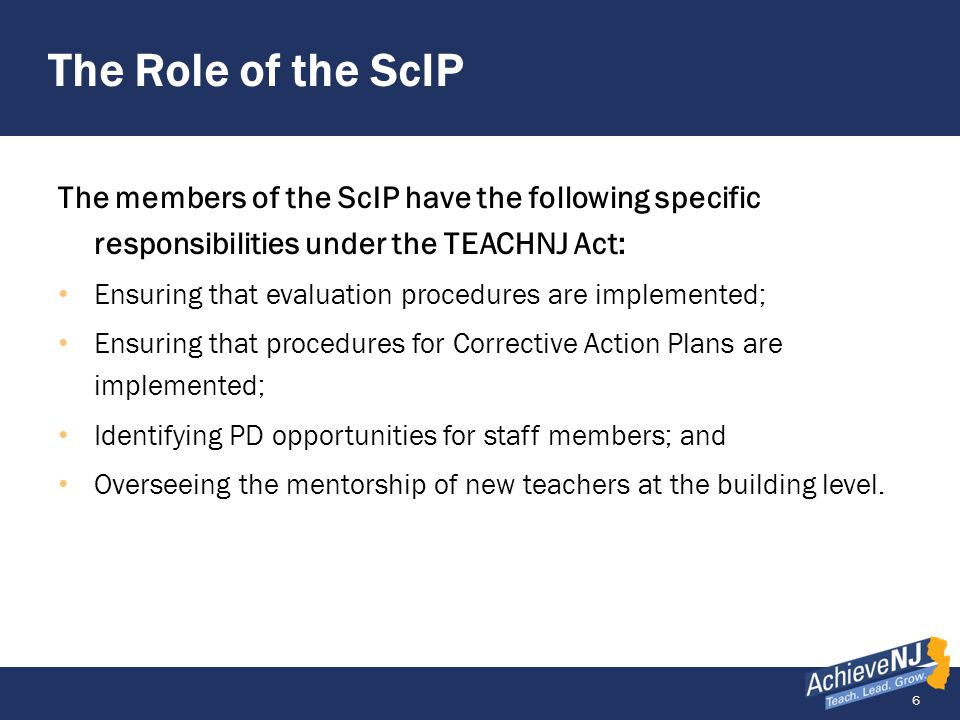 The Role of the ScIP The members of the ScIP have the following specific responsibilities under the TEACHNJ Act: