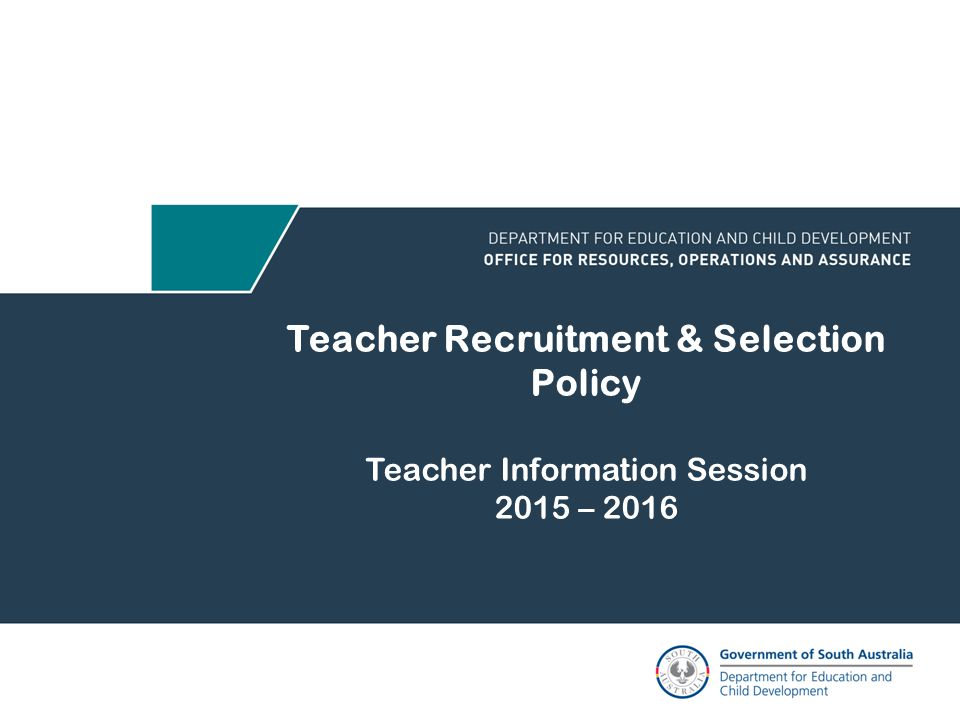 Teacher Recruitment & Selection Policy Teacher Information Session 2015 – 2016