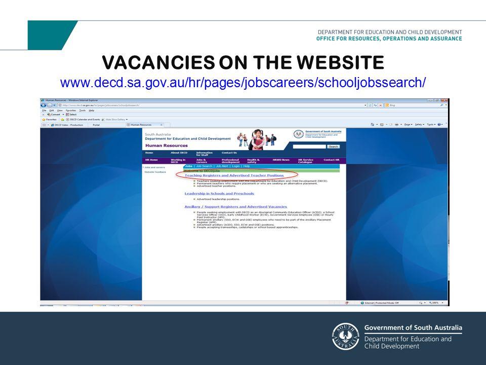 VACANCIES ON THE WEBSITE www. decd. sa. gov