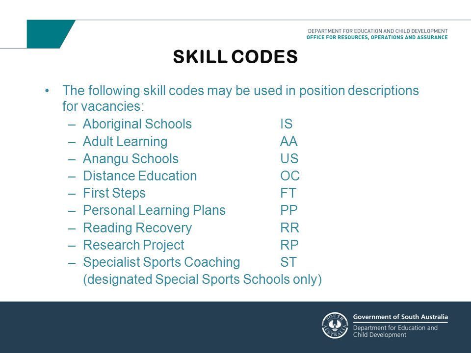 SKILL CODES The following skill codes may be used in position descriptions for vacancies: Aboriginal Schools IS.