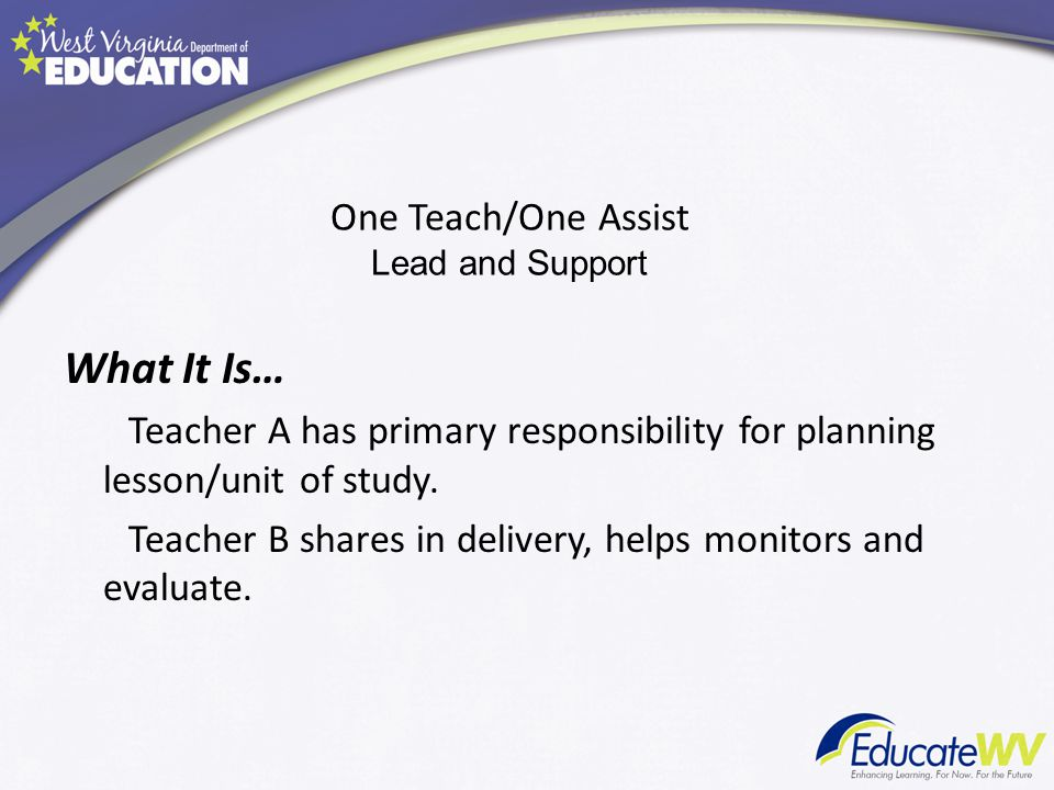 One Teach/One Assist Lead and Support