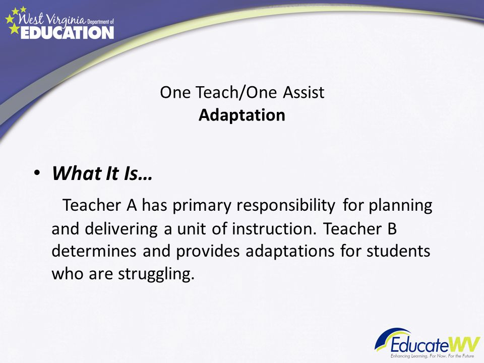 One Teach/One Assist Adaptation